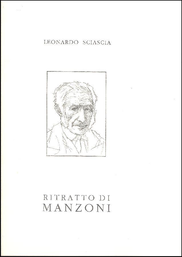 SCIASCIA , Ritratto di Alessandro Manzoni. Fondazione Leonardo Sciascia, 2003