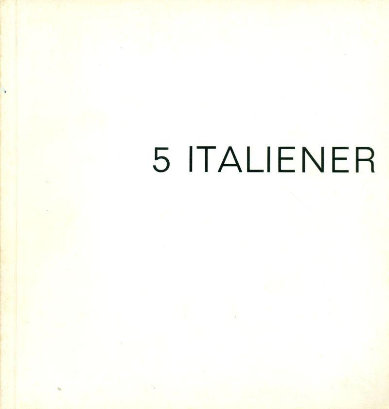 5 Italiener. Bonalumi Ceroli Manzoni Munari Pistoletto
