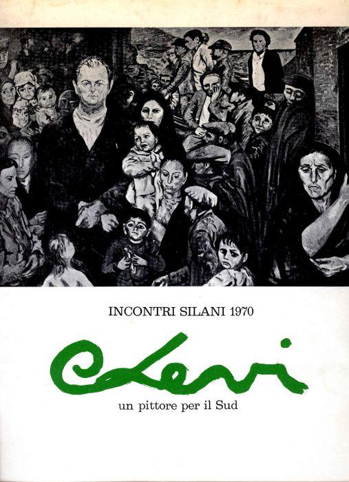 Incontri Silani 1970. Carlo Levi. Un pittore per il Sud