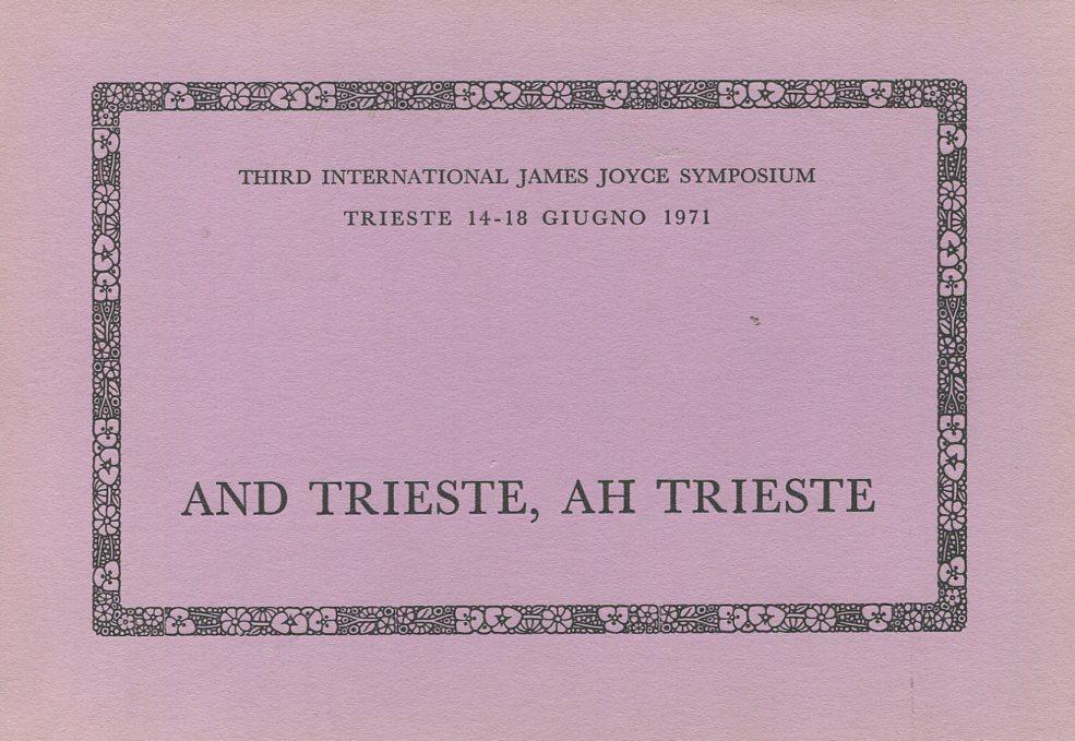 And Trieste, ah Trieste