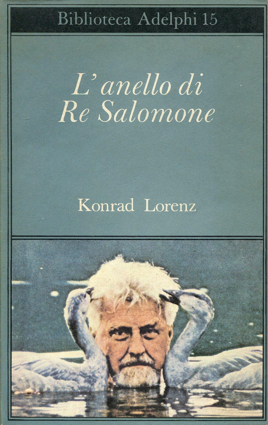 Konrad LORENZ L'ANELLO DI RE SALOMONE , Adelphi 2 (1990